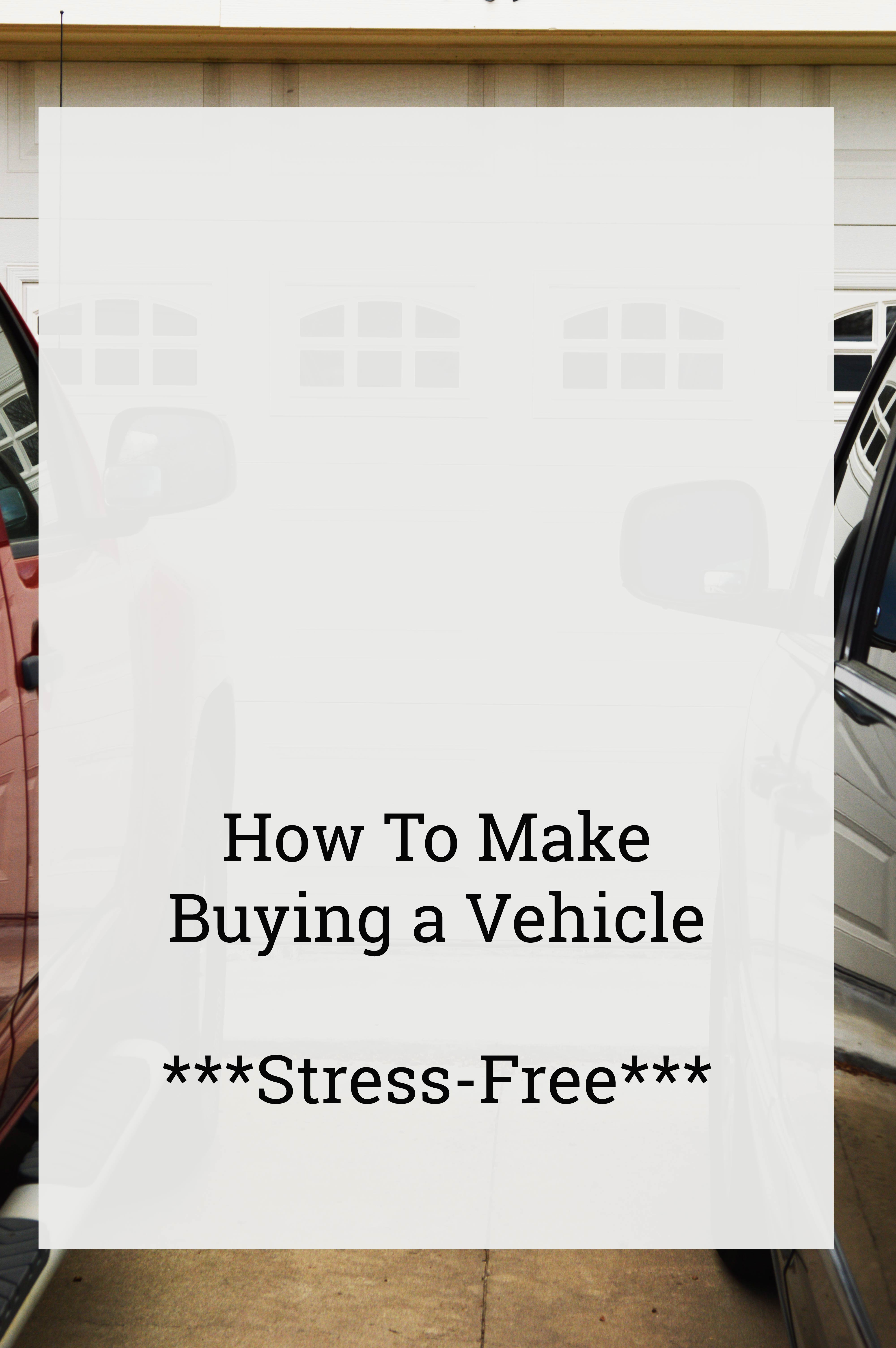 How to Make Buying a Vehicle Stress Free